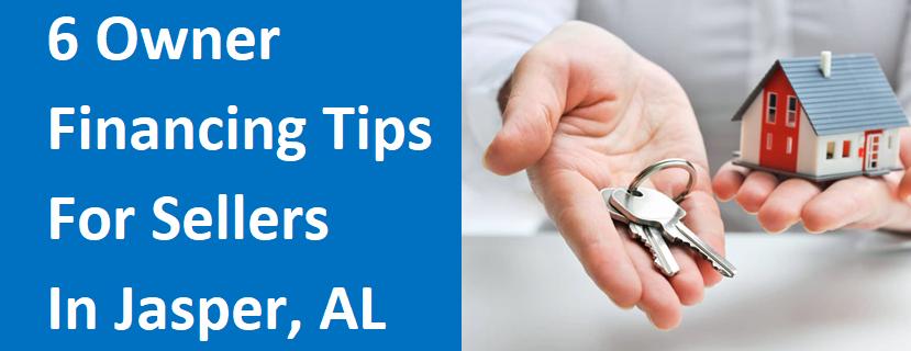 6 Owner Financing Tips For Sellers In Jasper, AL