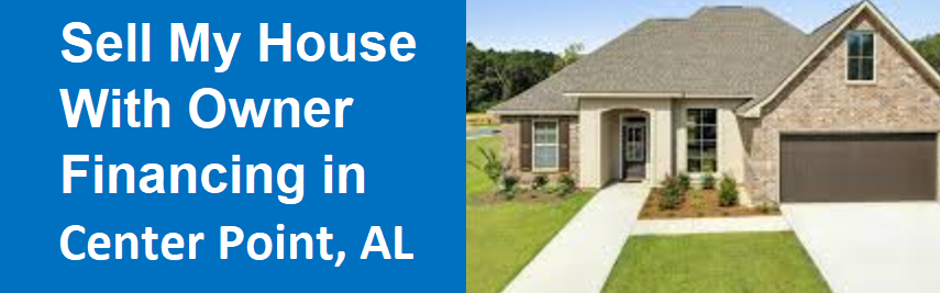 Sell My House With Owner Financing In Center Point, AL – Sell Birmingham Home Fast