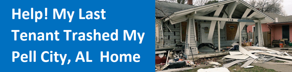 Help! My Last Tenant Trashed My Pell City,  AL House
