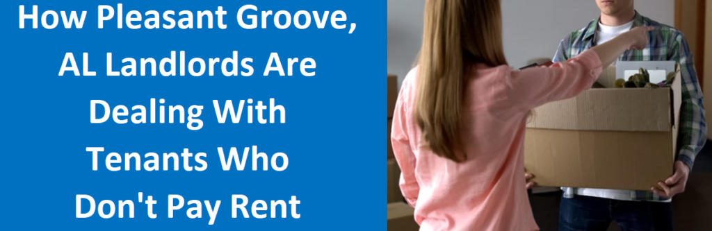 How Pleasant Grove, AL Landlords Are Dealing With Tenants Who Don't Pay Rent