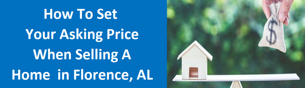 How To Set Your Asking Price When Selling A Home In Florence, AL