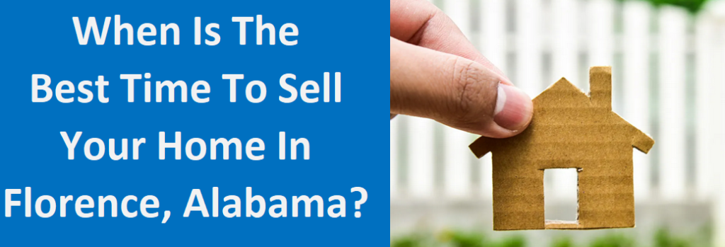 When Is The Best Time to Sell Your Home in Florence, AL?