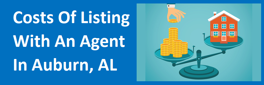 Costs of Listing With An Agent in Auburn, AL