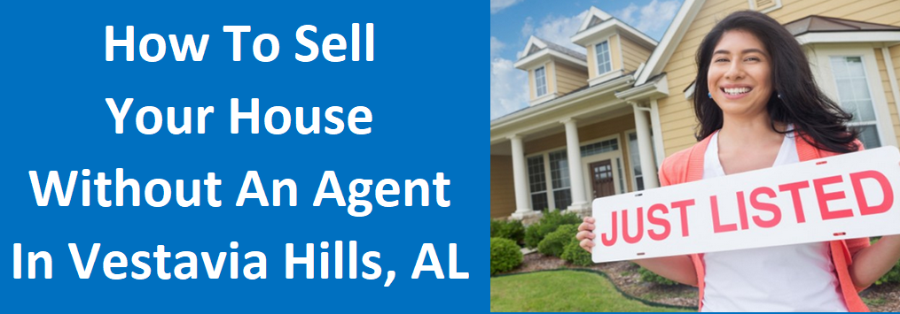 How To Sell Your House Without An Agent in Vestavia Hills, AL