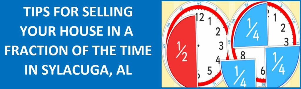 Tips For Selling Your House In A Fraction Of The Time In Sylacauga, AL