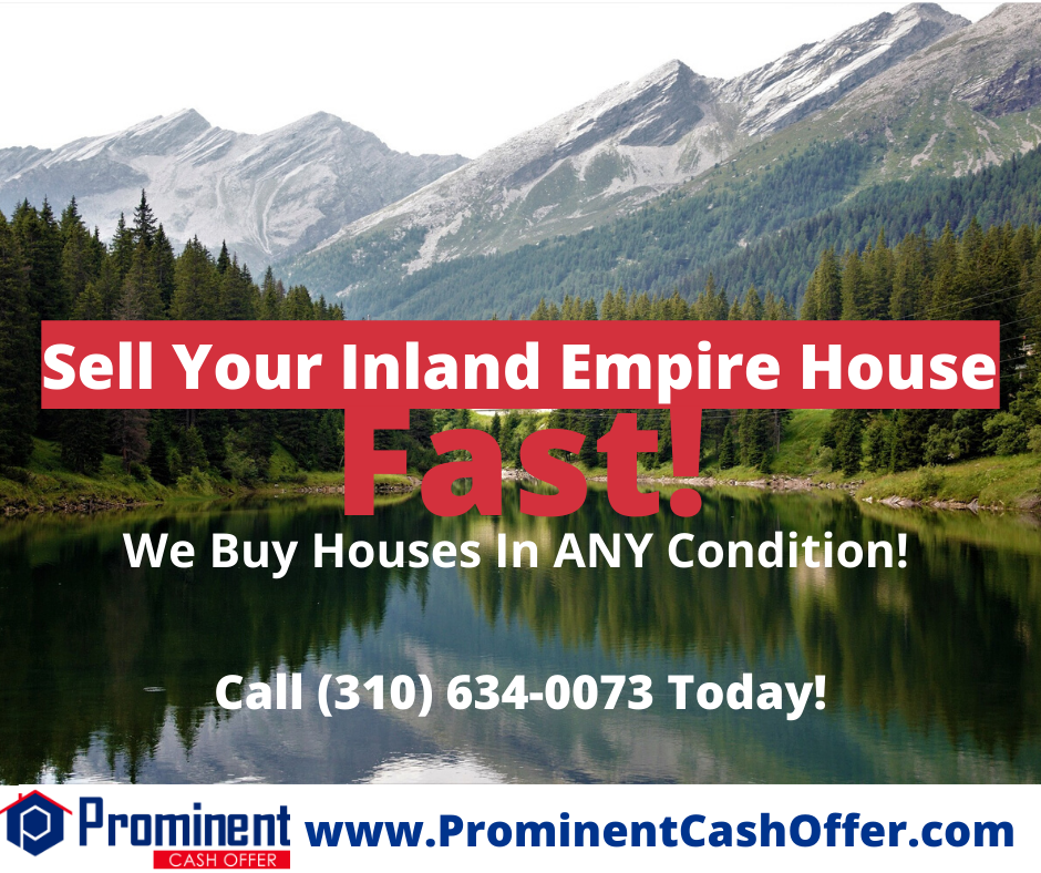 We Buy Houses Inland Empire California - Sell My House Fast Inland Empire California