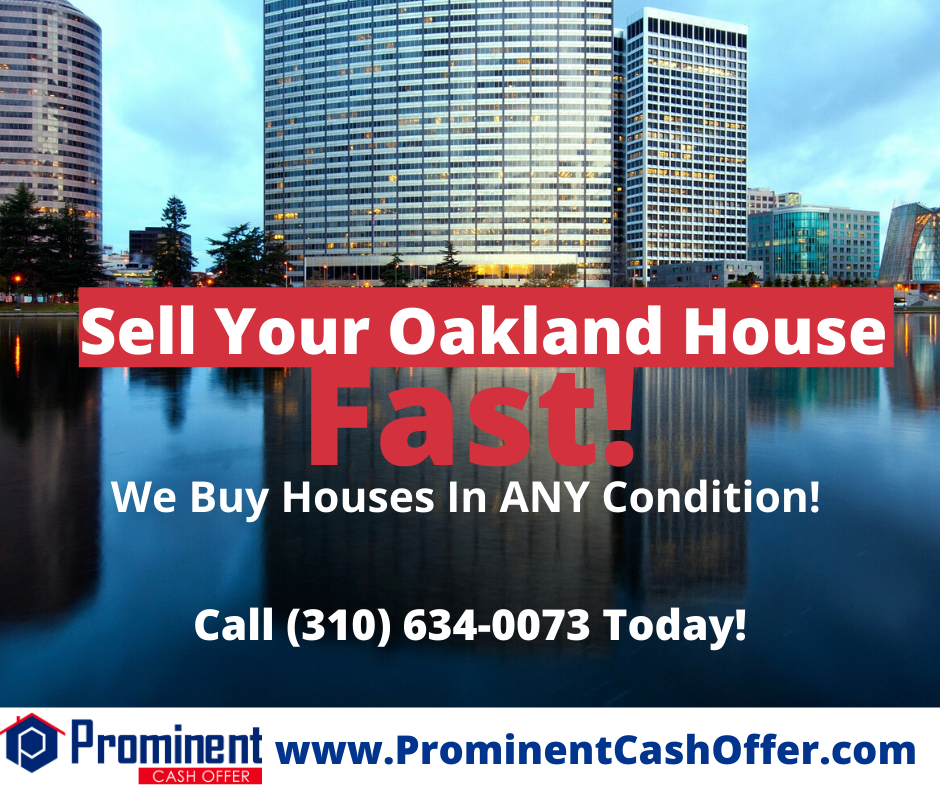 We Buy Houses Oakland California - Sell My House Fast Oakland California