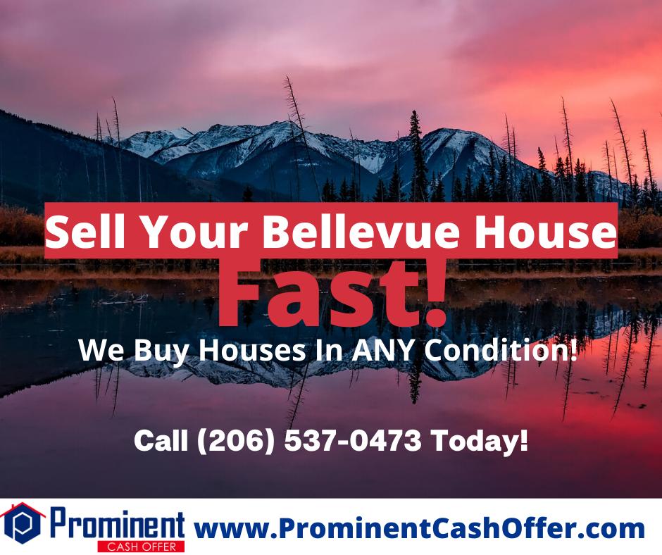 We Buy Houses Bellevue Washington - Sell My House Fast Bellevue Washington