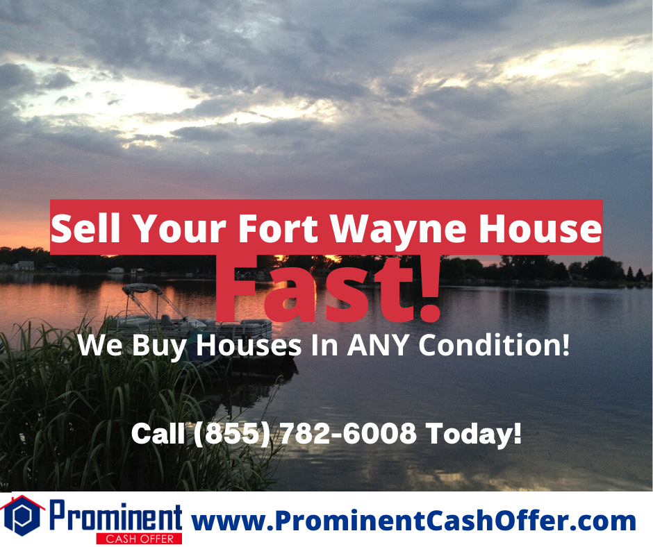 We Buy Houses Fort Wayne Indiana - Sell My House Fast Fort Wayne Indiana