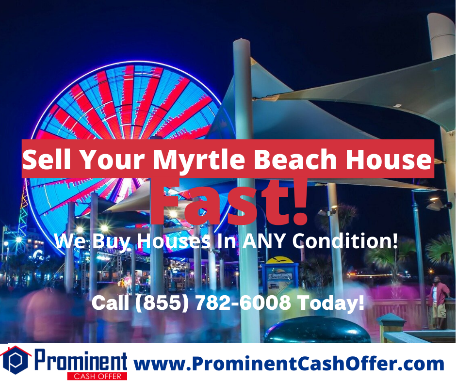 We Buy Houses Myrtle Beach South Carolina - Sell My House Fast Myrtle Beach South Carolina