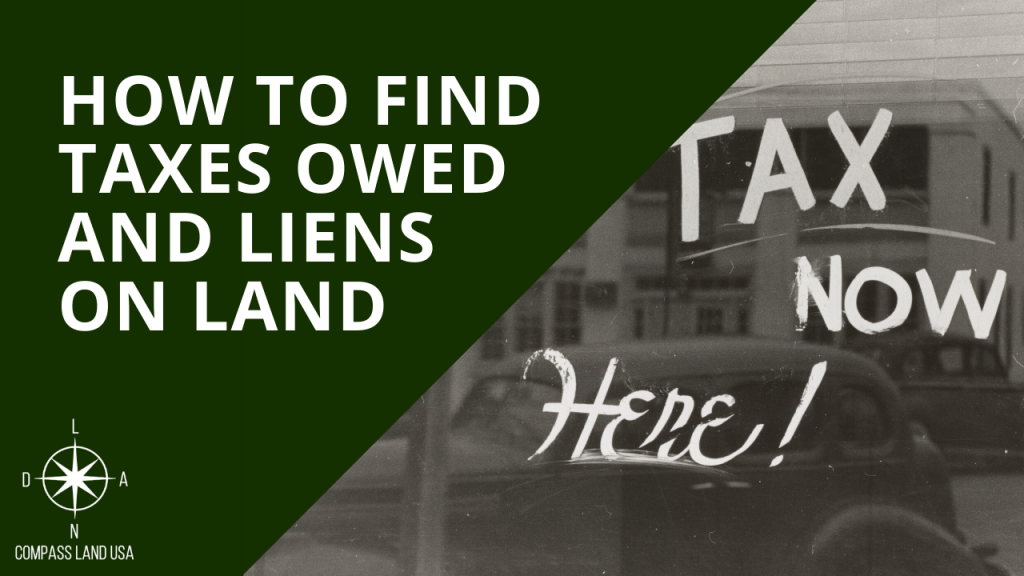 How to Find Taxes Owed and Land Liens