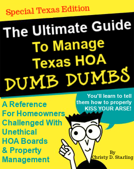 The Ultimate HOA Guide - How To Fight Your HOA In Texas - by Christy D. Starling