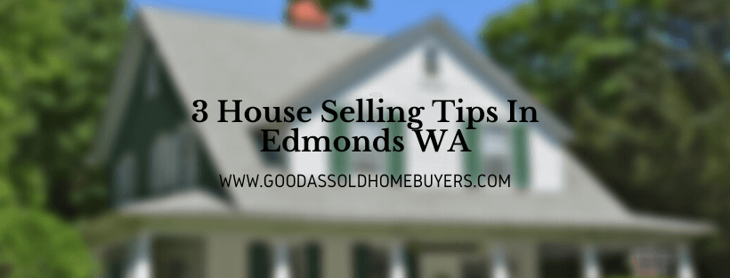 We buy houses in Edmonds WA
