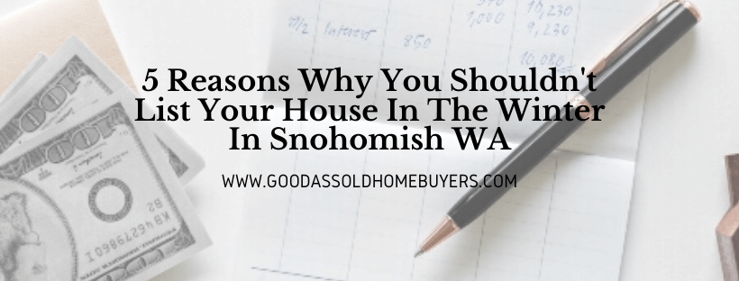 We buy houses In Snohomish WA