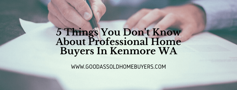 Cash for houses in Kenmore WA