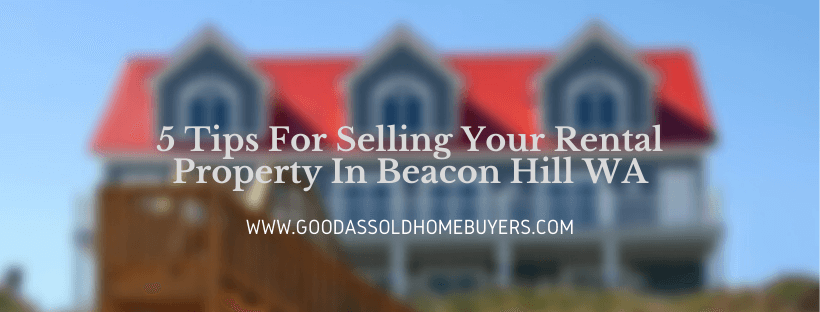 We buy houses in Beacon Hill WA