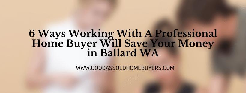 We buy houses in Ballard WA