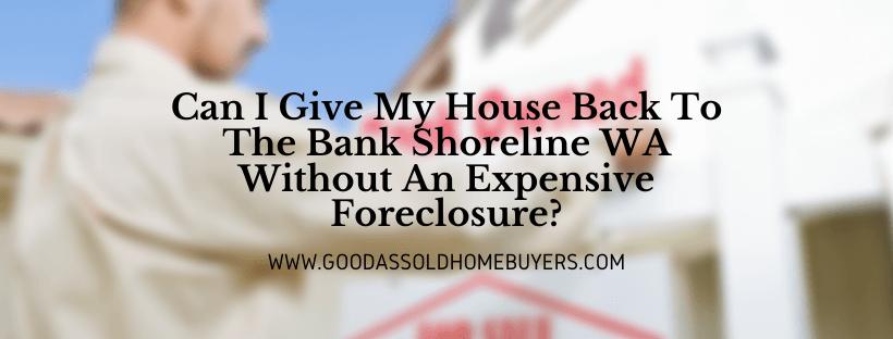 We buy houses in Shoreline WA