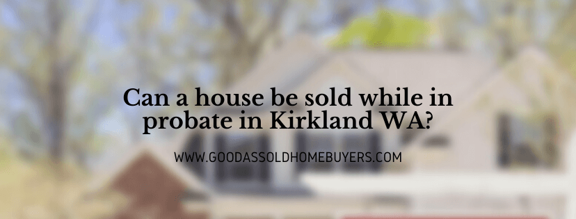 Cash for properties in Kirkland WA