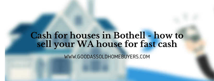 Cash for properties in Bothell WA