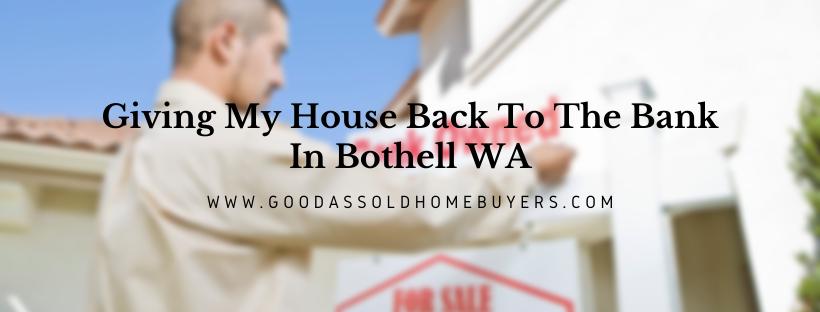 We buy properties in Bothell WA