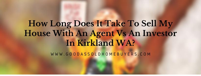 We buy properties in Kirkland WA