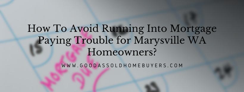 We buy properties in Marysville WA