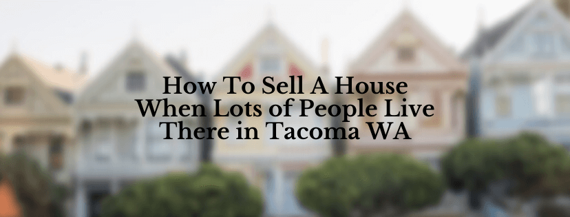 We buy houses in Tacoma WA