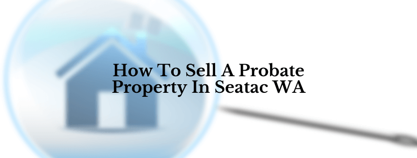 Sell my house in Seatac WA