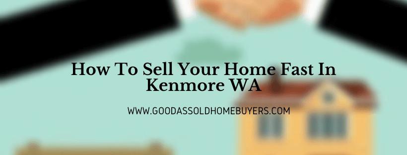Cash for properties in Kenmore WA