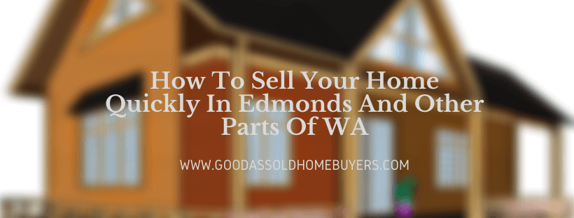 Cash for houses in Edmonds WA