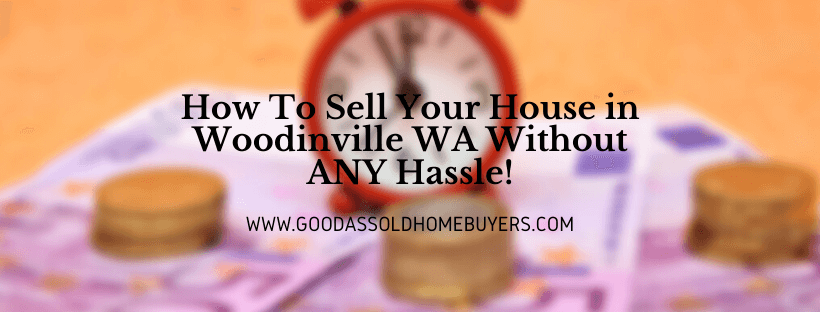 Cash for houses in Woodinville WA