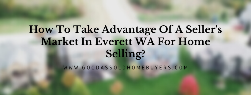 We buy houses in Everett WA
