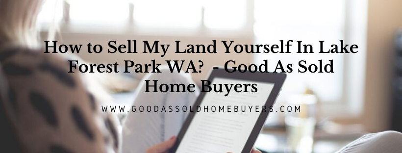 We buy properties in Lake Forest Park WA
