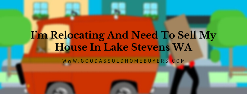 We buy properties in Lake Stevens WA
