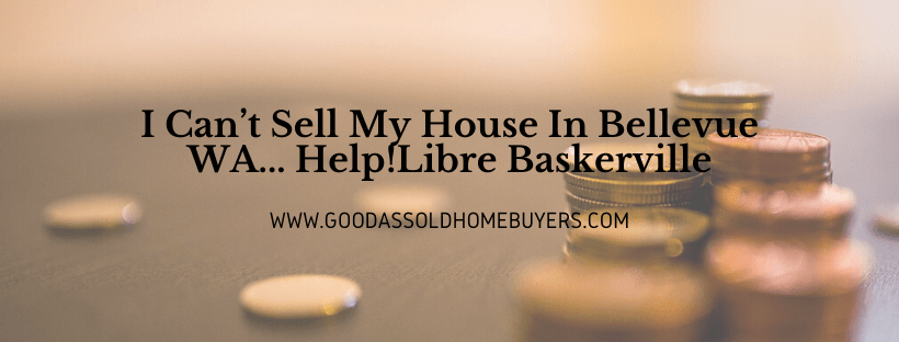 Sell my home in Bellevue WA