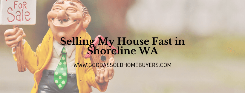 Selling My House Fast in Shoreline WA