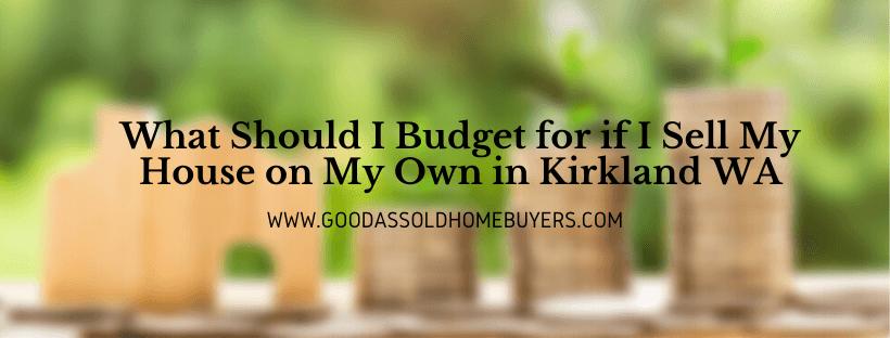 Cash for properties in Kirkland WA