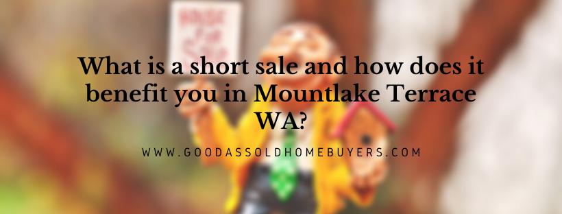 We buy properties in Mountlake Terrace WA