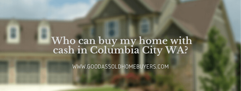 Sell your house in Columbia City WA