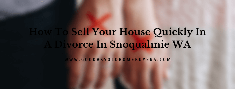 Sell your house in Snoqualmie WA