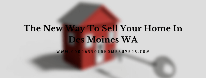 Sell your house in Des Moines WA