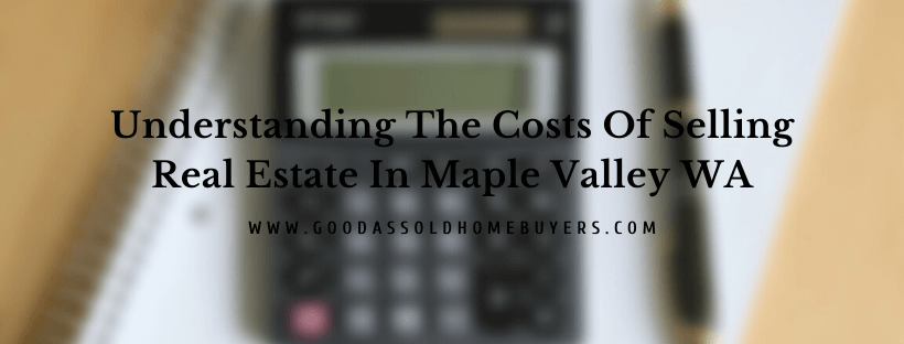 Sell my property in Maple Valley WA