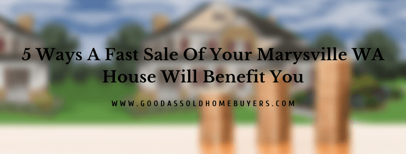 Sell my home in Marysville WA