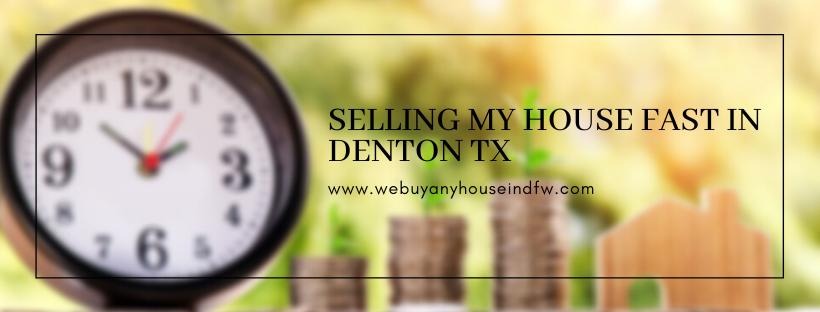 We buy properties in Denton TX