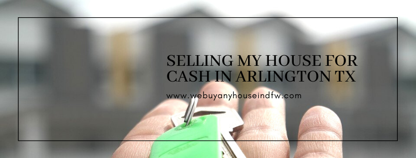 We buy properties in Arlington TX