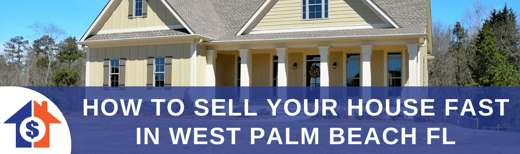 We buy houses in West Palm Beach FL
