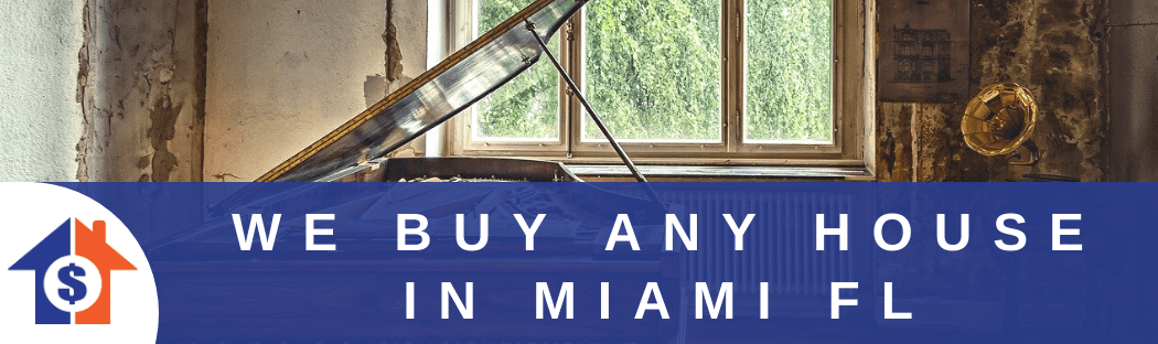 We buy houses in Miami FL
