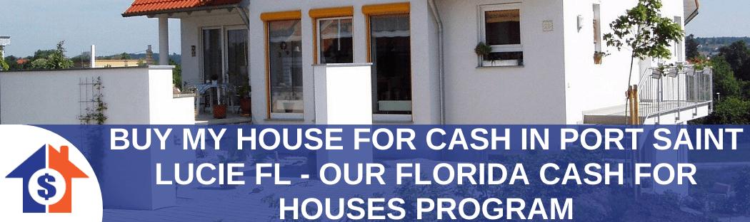We buy houses in Port Saint Lucie FL