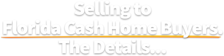 details of selling a house fast to florida cash home buyers - mobile view image